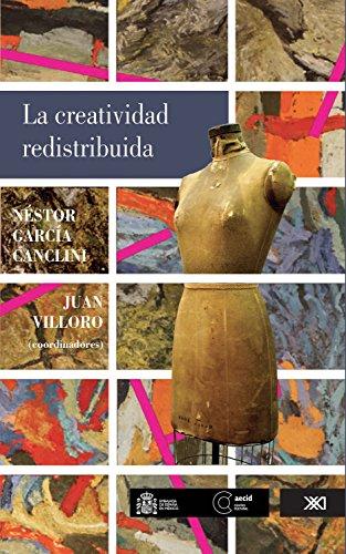 La creatividad redistribuida (artes) (Spanish Edition)