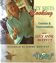 Crazy Sista Cooking: Cuisine & Conversation with Lucy Anne Buffett [CRAZY SISTA COOKING -OS]