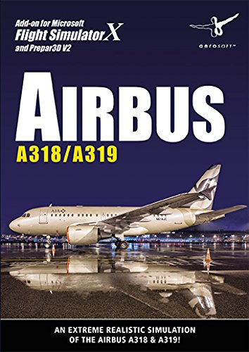 Aerosoft, Airbus A318 / A319, Add-On Per Microsoft Flight Simulator X (Fsx) & Lockheed Martin Prepar3D (V2)