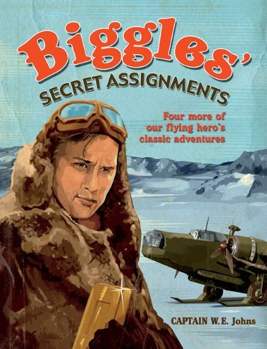 Biggles' Secret Assignments (Biggles Omnibus 2) by W.E. Johns (1-Oct-2009) Paperback