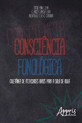 Consciência fonológica: coletânea de atividades orais para a sala de aula (Educação e Pedagogia)