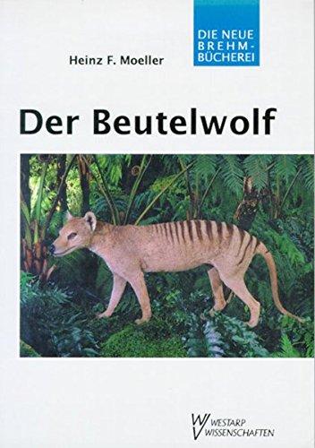 Der Beutelwolf: Thylacinus cynocephalus