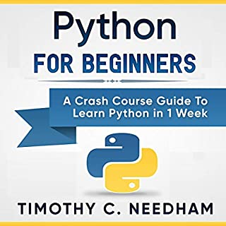 Python for Beginners     A Crash Course Guide to Learn Python in 1 Week              Written by:                                                                                                                                 Timothy C. Needham                               Narrated by:                                                                                                                                 Zac Aleman                      Length: 3 hrs and 31 mins     Not rated yet     Overall 0.0