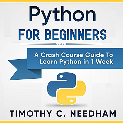Python for Beginners: A Crash Course Guide to Learn Python in 1 Week