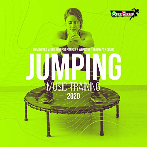 Jumping Music Training 2020: 60 Minutes Mixed EDM for Fitness & Workout 130 bpm/32 count