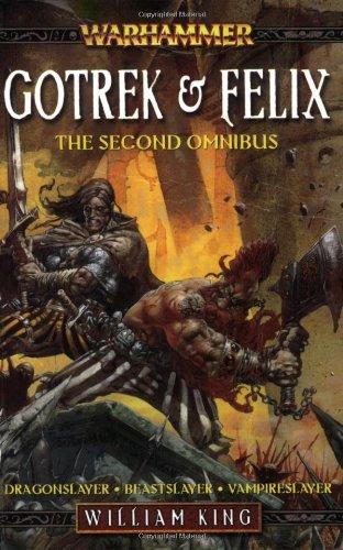 Gotrek and Felix, the Second Omnibus (Warhammer: Gotrek and Felix S.)