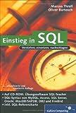 Einstieg in SQL: Inkl. SQL Syntax von MySQL, Access, SQL Server, Oracle, MaxDB/SAPDB, DB2 und Firebird (Galileo Computing) - Marcus Throll