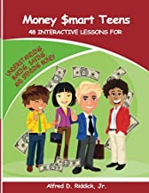 Money $mart Teens: 48 Interactive Lessons for Understanding, Making, Saving, and Spending Money