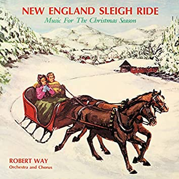 New England Sleigh Ride (Music for the Christmas Season) [Remastered 2019]