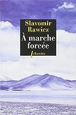 A marche forcée - A pied, du Cercle Polaire à l'Himalaya 1941-1942 de Slavomir Rawicz
