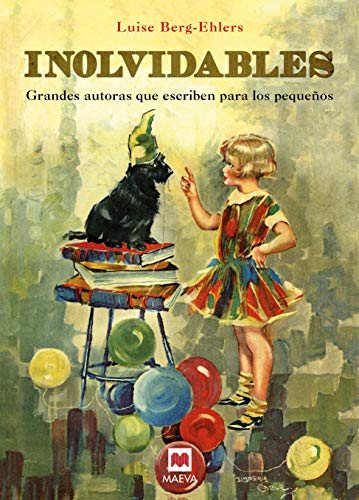 Inolvidables: Grandes autoras que escriben para los pequeños (Libros para los que aman los libros)