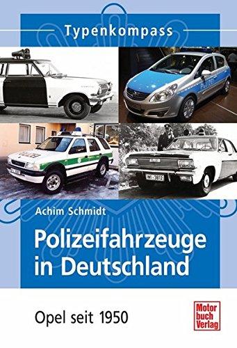 Polizeifahrzeuge in Deutschland: Opel seit 1950 (Typenkompass)
