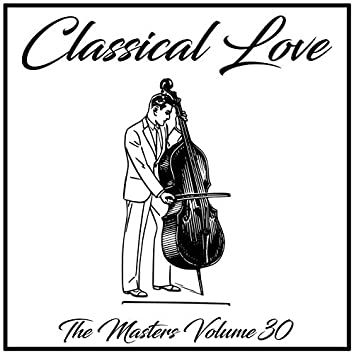 Classical Love: The Masters, Vol. 30