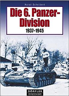 Die 6. Panzer-Division 1937-1945: Bewaffnung, Einsätze, Männer