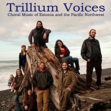 Choral Music Of Estonia And The Pacific Northwest