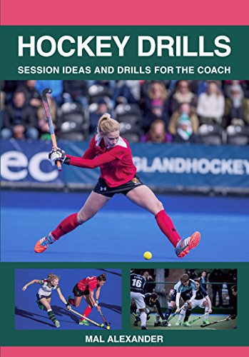 Hockey Drills: Session Ideas and Drills for the Coach (English Edition)