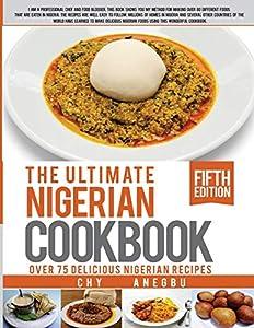 Free download ultimate nigerian cookbook best cookbook for making ultimate nigerian cookbook best cookbook for making nigerian foods by chy anegbu ebook forumfinder Gallery