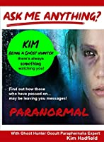 Ask Me Anything About Being A Ghost Hunter With Occult ParaphernaliaExpert Kim Hadfield - Take Part on a Ghost Hunt In An Old PsychiatricHospital [DVD]