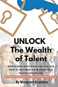 Unlock: The Wealth of Talent by [Margaret Graziano]