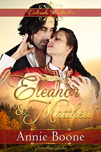 Eleanor and Matthew (Colorado Matchmaker Book 2)