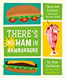 There's No Ham in Hamburgers: Facts and Folklore About Our Favorite Foods