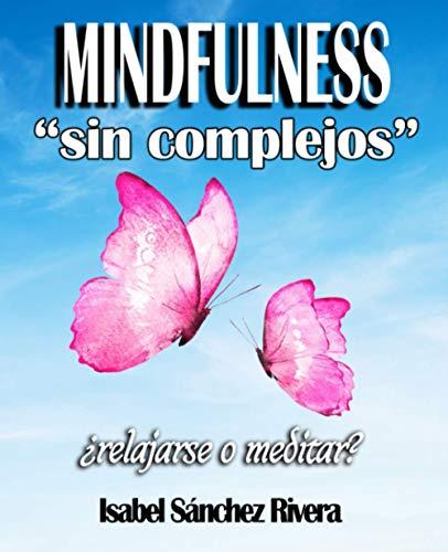 """Mindfulness """"sin complejos"""": ¿Relajarse o meditar? (Aprender y Regalar)"""