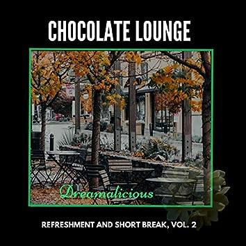 Chocolate Lounge - Refreshment And Short Break, Vol. 2