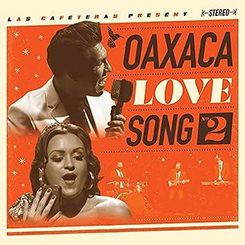 Oaxaca Love Song 2