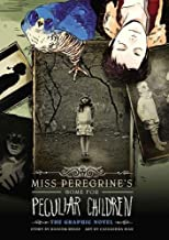 Miss Peregrine's Home For Peculiar Children: The Graphic Novel (Miss Peregrine's Peculiar Children: The Graphic Novel (1))