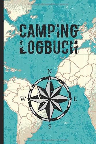 Camping Logbuch: Wohnmobil / Wohnwagen Urlaub Reisetagebuch   Van Caravan Camper Reisemobil Zelt Survival   Tagebuch Notizbuch Buch Journal   (v. Weltkarte + Kompass))