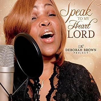 Speak to My Heart Lord: The Deborah Brown Project