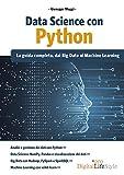 Data Science con Python. La guida completa, dai Big Data al Machine Learning