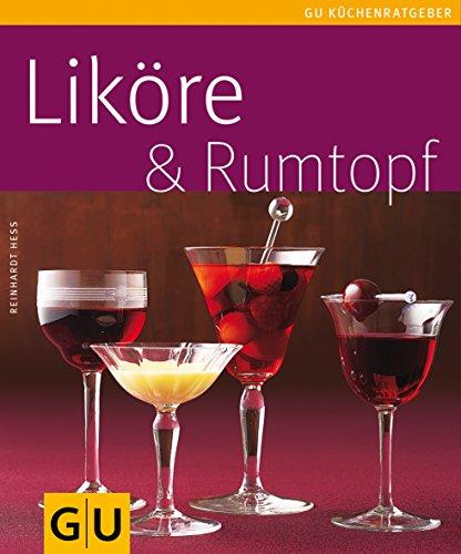 Liköre & Rumtopf (GU KüchenRatgeber)