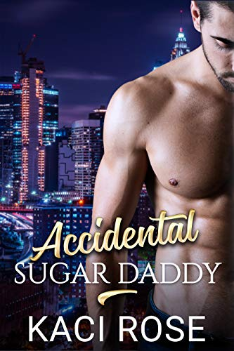 Accidental Sugar Daddy: A Single Mother, Billionaire Romance by [Kaci Rose]