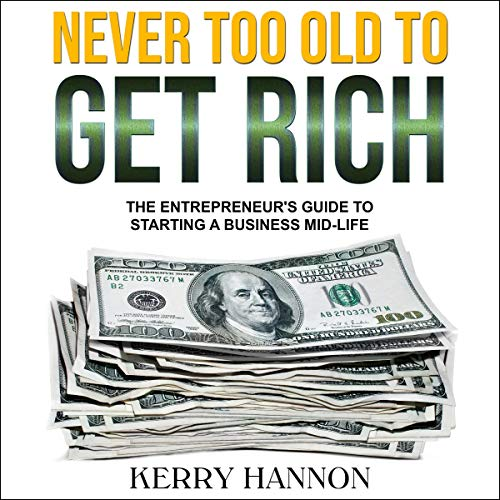 Never Too Old to Get Rich audiobook cover art