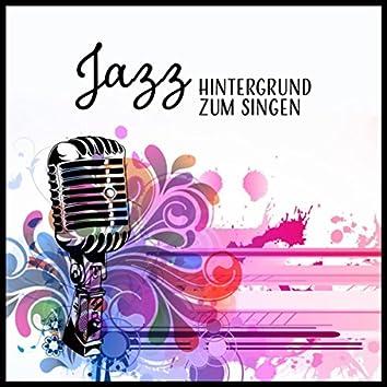 Jazz – Hintergrund zum Singen – Die Beste Jazz - Musik Ohne Worte
