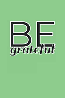 """Be Grateful Minimalist Blank Lined Notebook Journal: 6""""x9"""" 120 Page Blank Notebook Diary For Notetaking, Journaling, Doodl..."""
