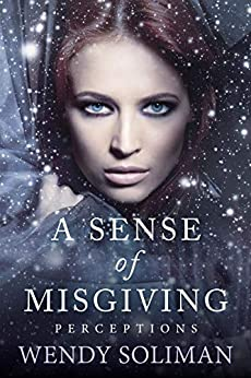 A Sense of Misgiving (Perceptions Book 3) by [Wendy Soliman]