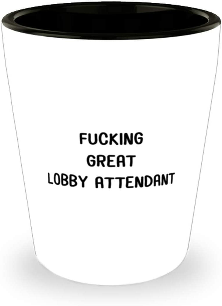 Fucking Great Lobby supreme Attendant Funny low-pricing Shot 1.5oz
