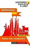 Espagnol. Histoires faciles à lire - Textes avec vocabulaire