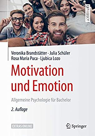 Motivation Und Emotion: Allgemeine Psychologie Für Bachelor