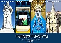 Heiliges Havanna - Kubas Hauptstadt im Zeichen des Kreuzes (Wandkalender 2022 DIN A4 quer): Christliche Kirchen in Havanna (Monatskalender, 14 Seiten )