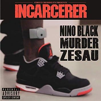 Incarcérer (feat. Murder, Zesau)