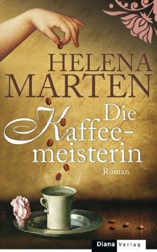 Die Kaffeemeisterin: Roman