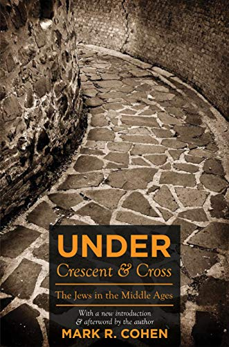 Under Crescent and Cross: The Jews in the Middle Ages (English Edition)