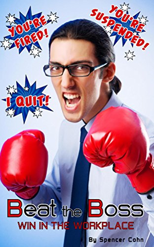Beat The Boss: Win in the Workplace (English Edition)