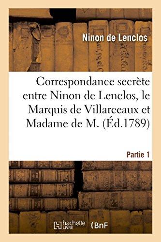 Correspondance Secrète Entre Ninon de Lenclos, Le Marquis de Villarceaux Et Madame de M. (Littérature)