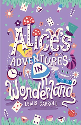 Alice's adventures in wonderland: by Lewis Carroll