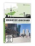 Berlin mit der S-Bahn erfahren - Geschichte und Geschichten entlang der S1 - Various