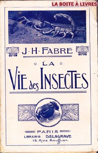La vie des insectes.